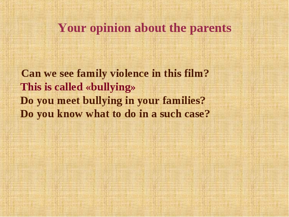 Your opinion about the parents Can we see family violence in this film? This...