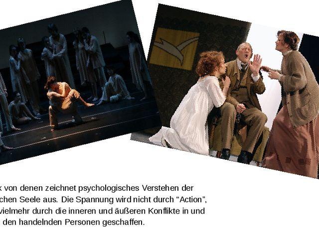 Die Stück von denen zeichnet psychologisches Verstehen der menschlichen Seele...