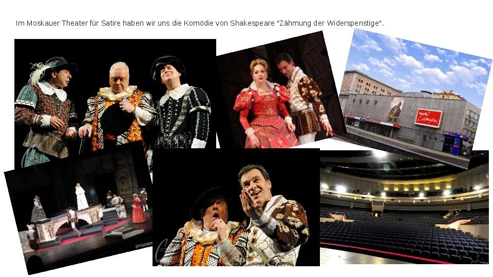 """Im Moskauer Theater für Satire haben wir uns die Komödie von Shakespeare """"Zäh..."""