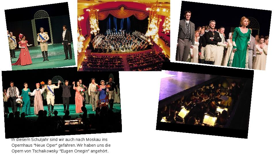 """In diesem Schuljahr sind wir auch nach Moskau ins Opernhaus """"Neue Oper"""" gefah..."""