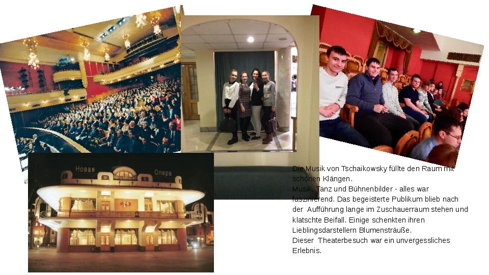 Die Musik von Tschaikowsky füllte den Raum mit schönen Klängen. Musik, Tanz u...