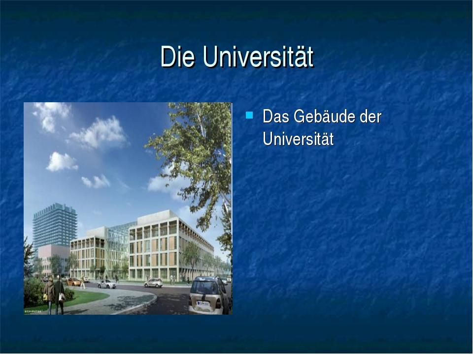 Die Universität Das Gebäude der Universität