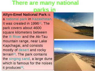 Altyn-Emel National Park is a national park in Kazakhstan. It was created in
