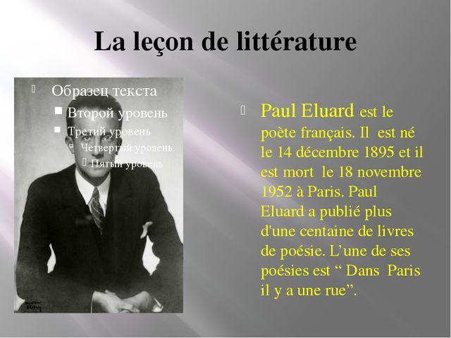 La leçon de littérature Paul Eluard est le poète français. Il est né le 14 dé...