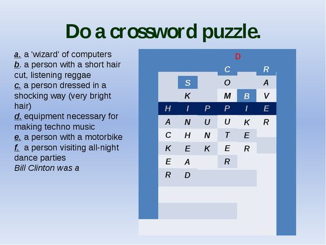 Do a crossword puzzle. a.a 'wizard' of computers b.a person with a short ha...