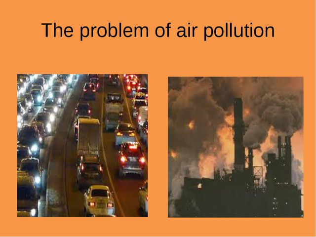 The problem of air pollution