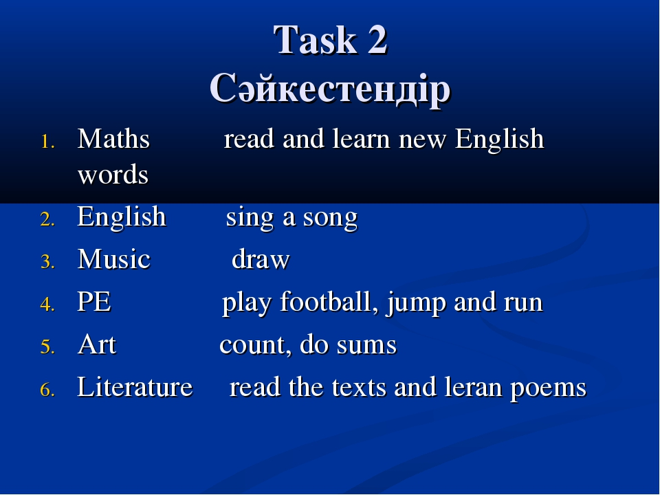 Task 2 Сәйкестендір Maths read and learn new English words English sing a son...