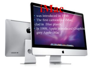 was introduced in 1998 The first cartoonlike iMac, clad in Blue plastic In 19