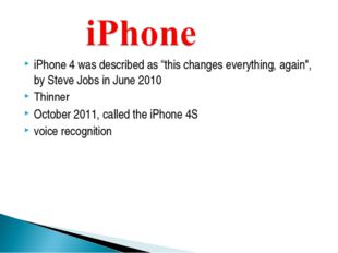 "iPhone 4 was described as ""this changes everything, again"", by Steve Jobs in"