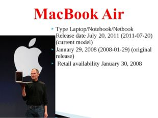 Type Laptop/Notebook/Netbook Release date July 20, 2011 (2011-07-20) (current