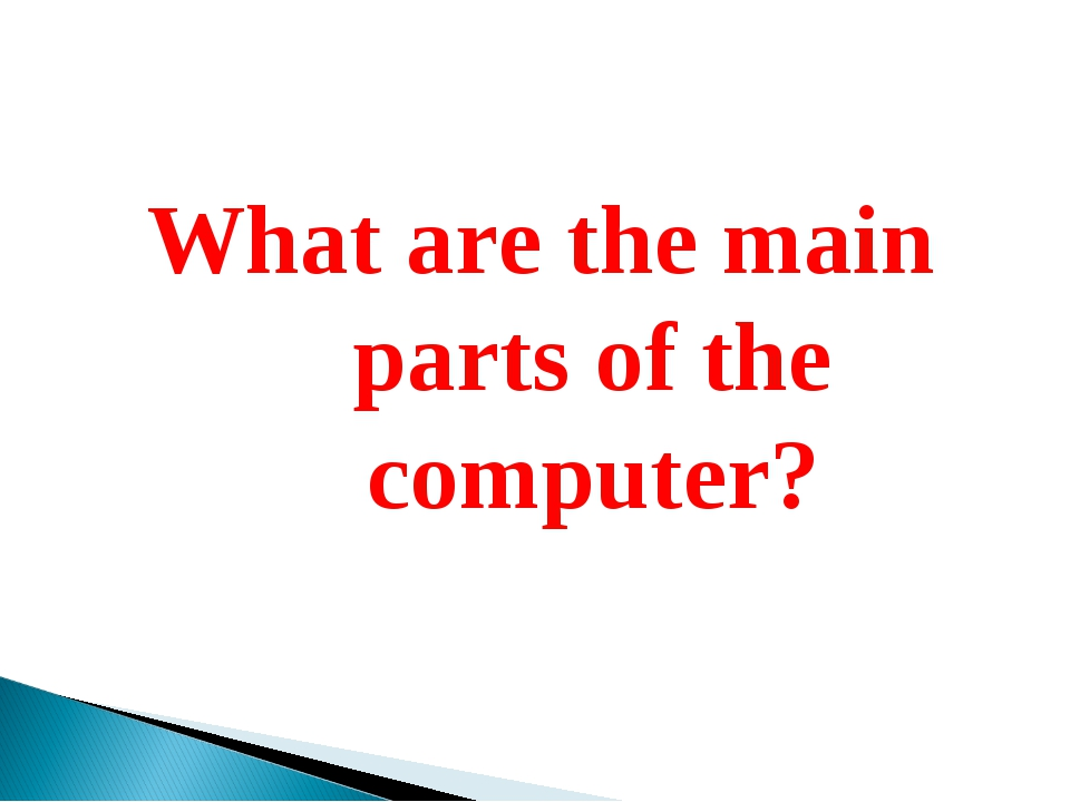 What are the main parts of the computer?