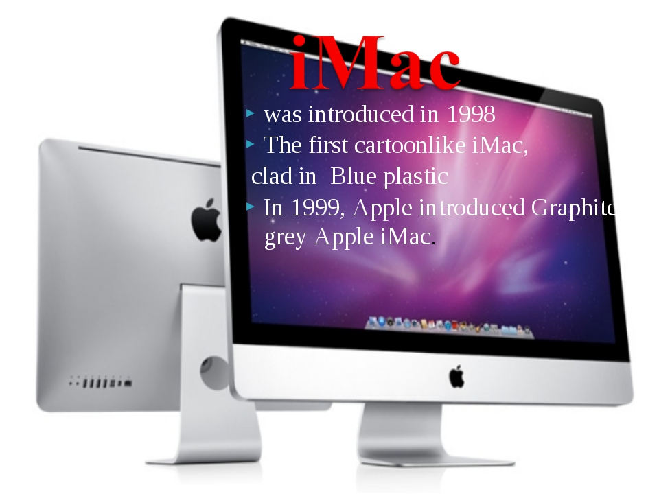 was introduced in 1998 The first cartoonlike iMac, clad in Blue plastic In 19...