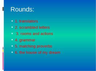 1. translators 2. scrambled letters 3. rooms and actions 4. grammar 5. matchi