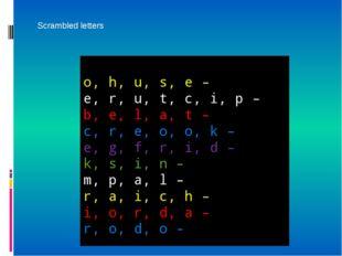 o, h, u, s, e – e, r, u, t, c, i, p – b, e, l, a, t – c, r, e, o, o, k – e,