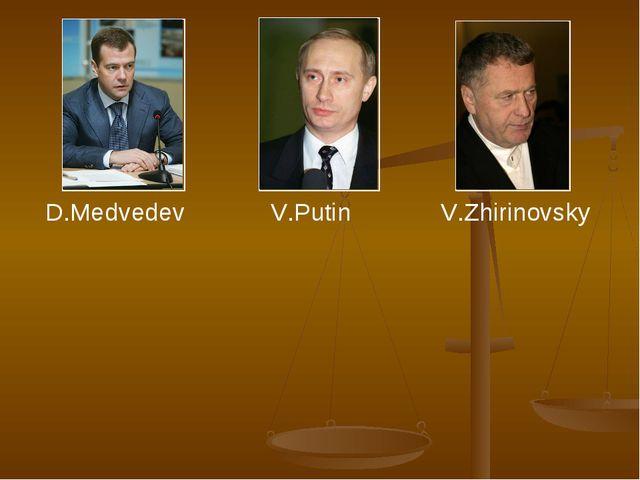 D.MedvedevV.PutinV.Zhirinovsky