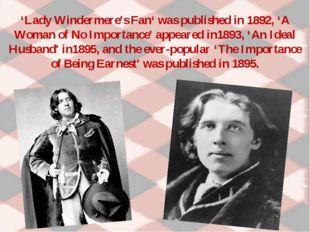 'Lady Windermere's Fan' was published in 1892, 'A Woman of No Importance' app