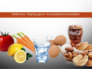 Food and drink Reflection. Playing game «Countable/Uncountable» Tomato, coke,