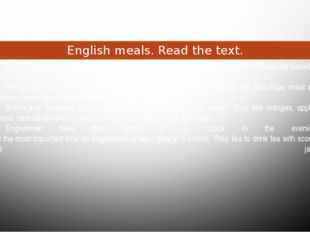 Food and drink English meals. Read the text. English people eat toasts, marma