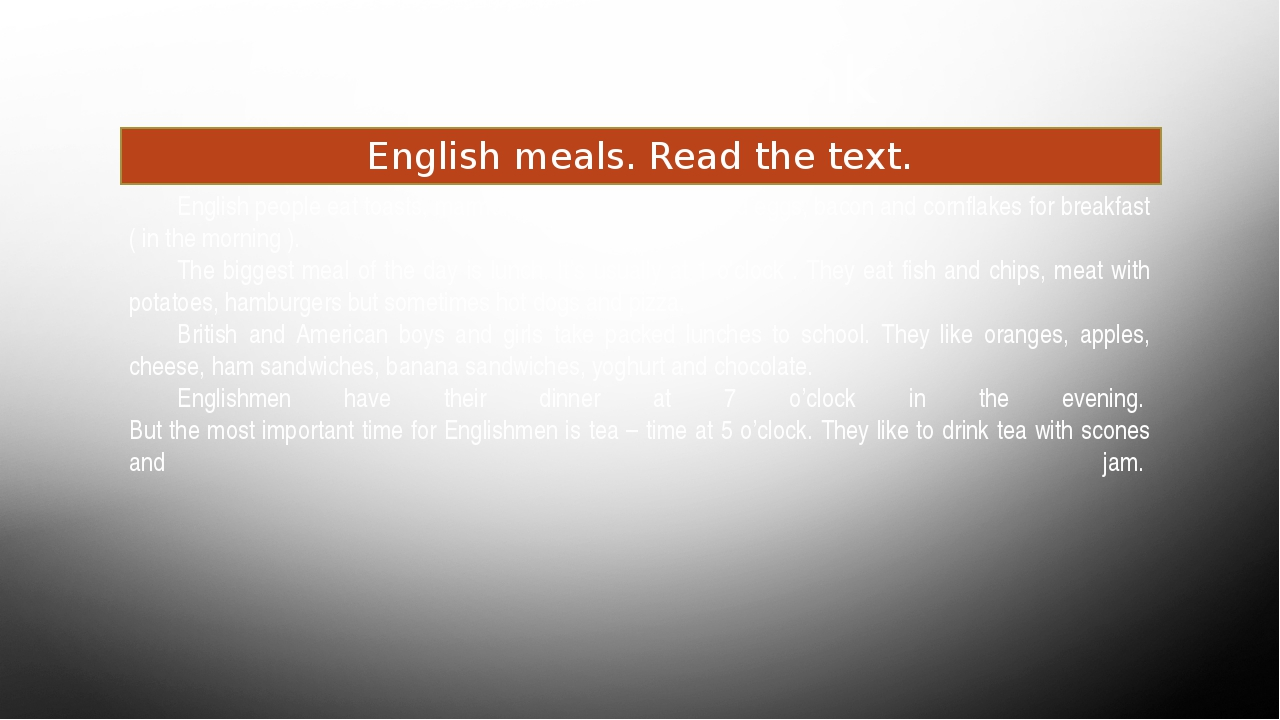 Food and drink English meals. Read the text. English people eat toasts, marma...