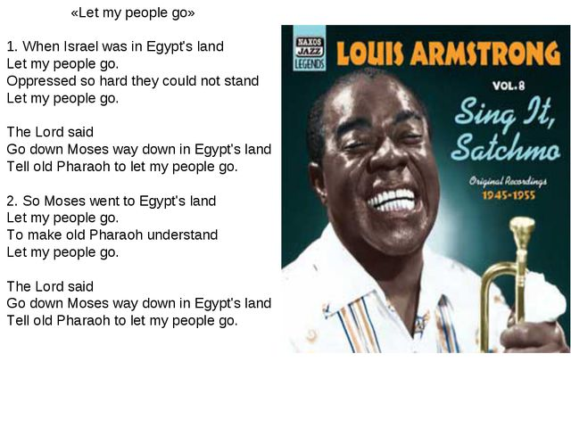 «Let my people go» 1. When Israel was in Egypt's land Let my people go. Oppr...