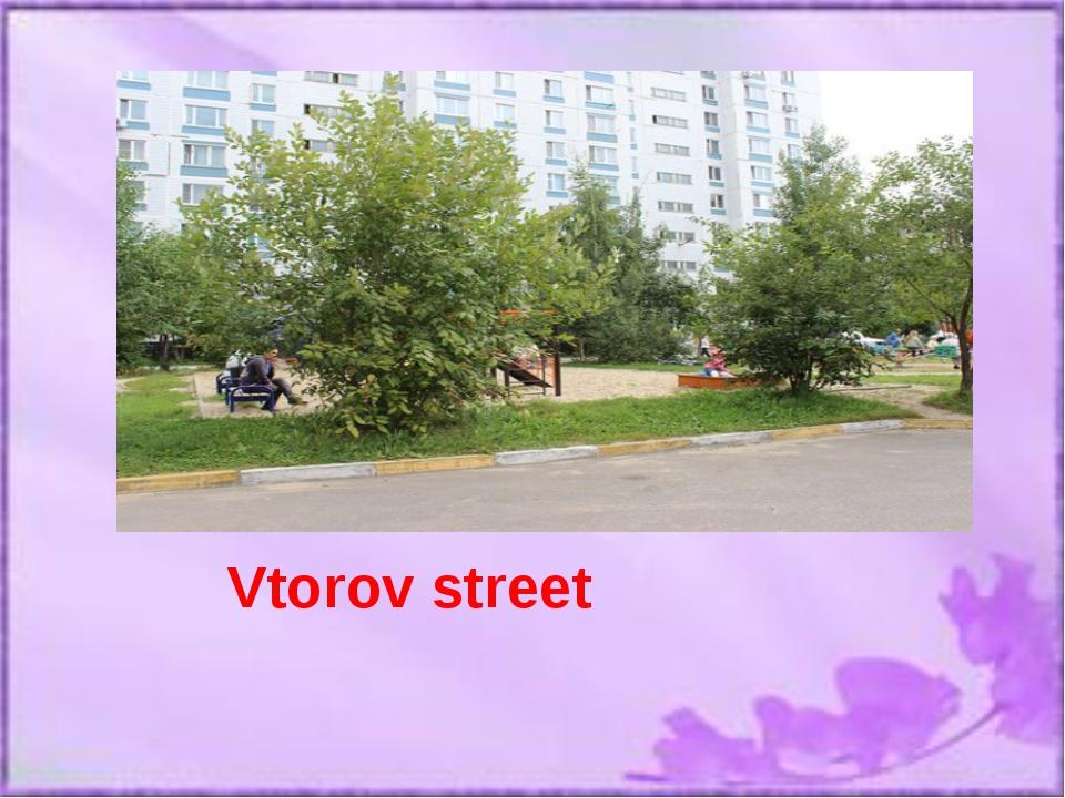 Vtorov street