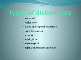Types of dictionaries translated, explanatory, dialect and regional dictionar