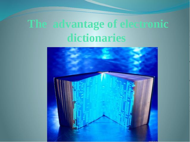 The advantage of electronic dictionaries