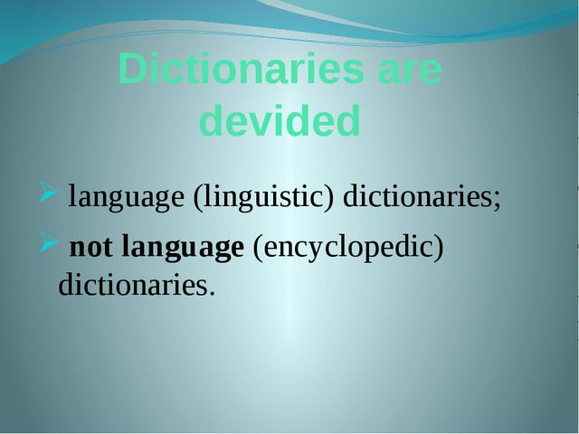 Dictionaries are devided language (linguistic) dictionaries; not language (en...