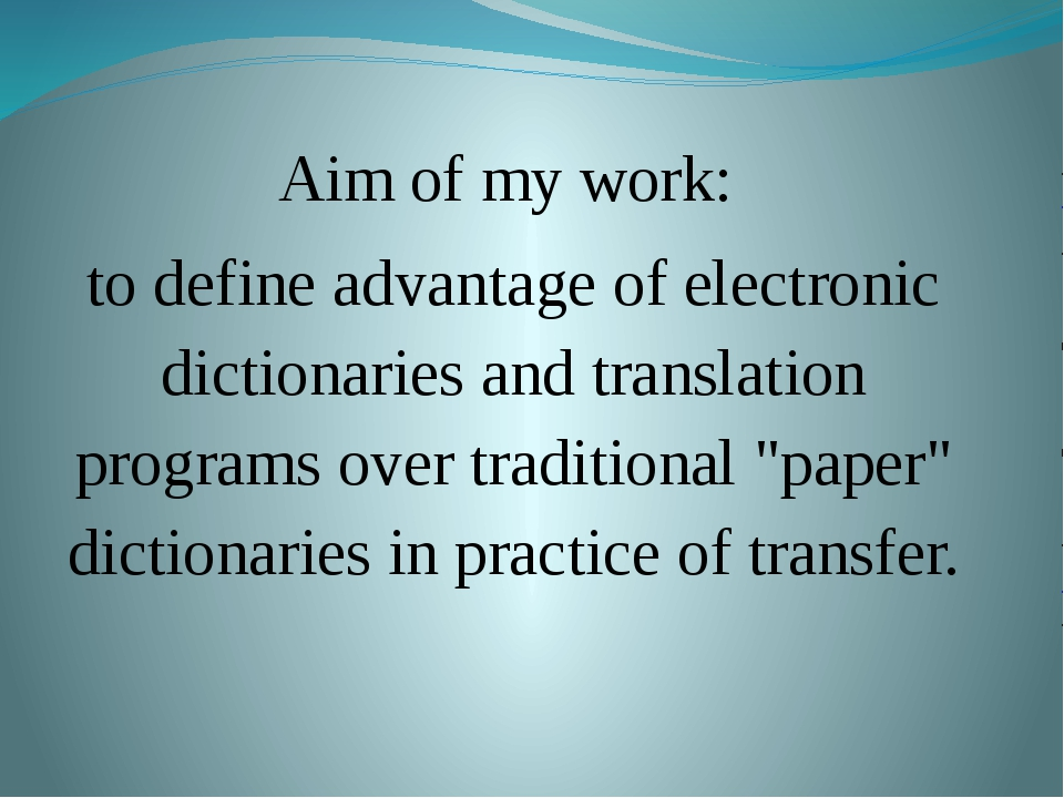 Aim of my work: to define advantage of electronic dictionaries and translati...