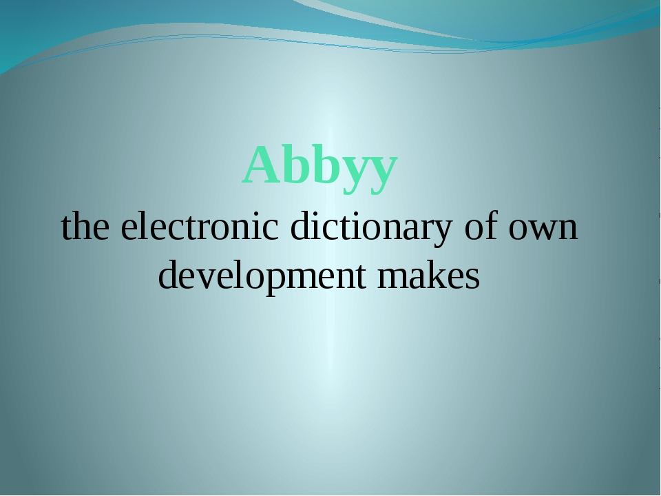 Abbyy the electronic dictionary of own development makes