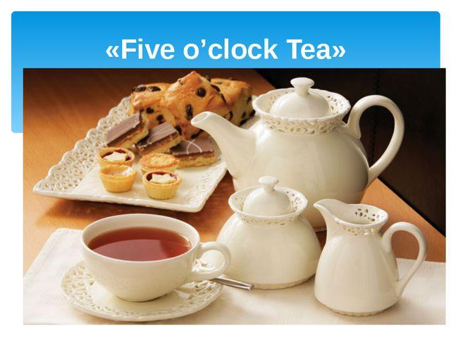 «Five o'clock Tea»