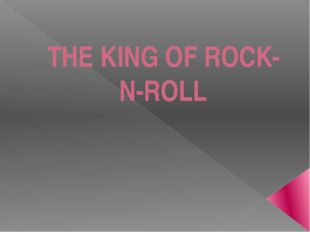 THE KING OF ROCK-N-ROLL
