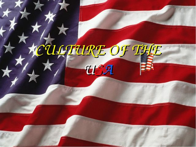 CULTURE OF THE USA