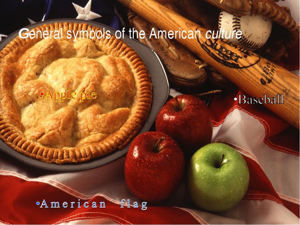 General symbols of the American culture.