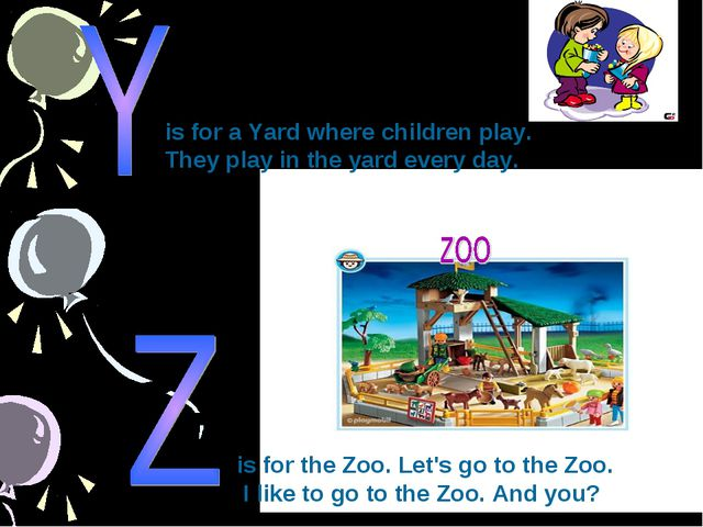 is for a Yard where children play. They play in the yard every day. is for th...
