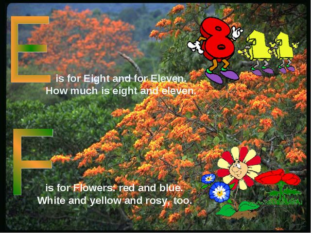 is for Eight and for Eleven. How much is eight and eleven. is for Flowers: r...