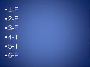 1-F 2-F 3-F 4-T 5-T 6-F