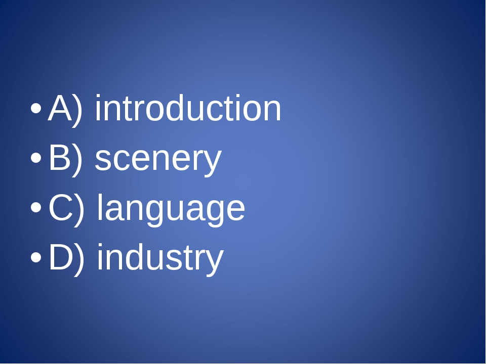 A) introduction B) scenery C) language D) industry