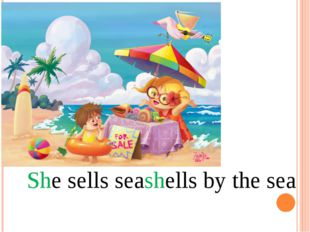 She sells seashells by the sea