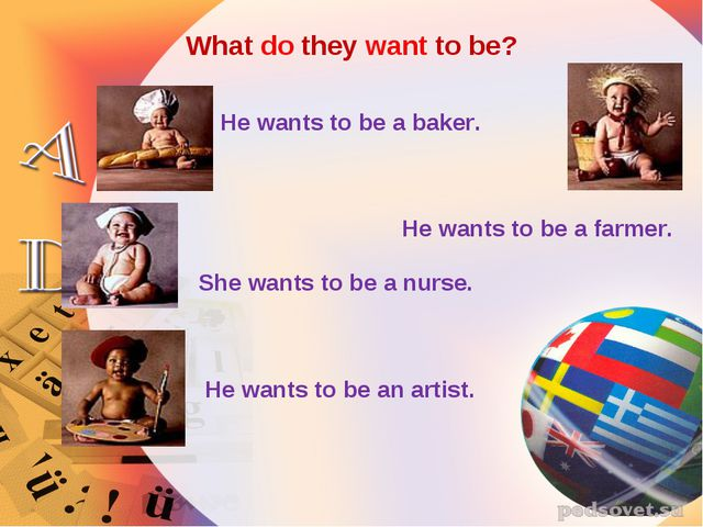 What do they want to be? He wants to be a baker. She wants to be a nurse. He...