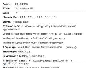 Tarix : 20.10.2015 Fənn: Azərbaycan dili. Sinif: VI Standartlar: 2.1.1.; 2.2.