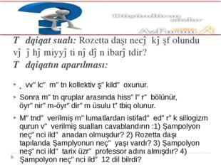 Tədqiqat sualı: Rozetta daşı necə kəşf olundu və əhəmiyyəti nədən ibarətdir?