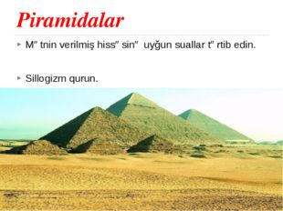 Piramidalar Mətnin verilmiş hissəsinə uyğun suallar tərtib edin. Sillogizm qu