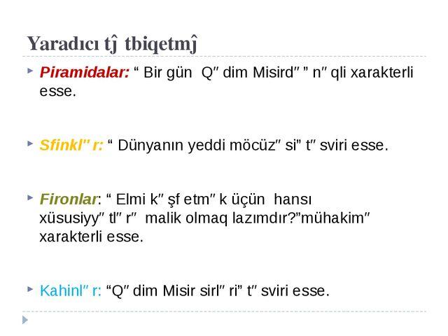 """Yaradıcı tətbiqetmə Piramidalar: """" Bir gün Qədim Misirdə"""" nəqli xarakterli es..."""