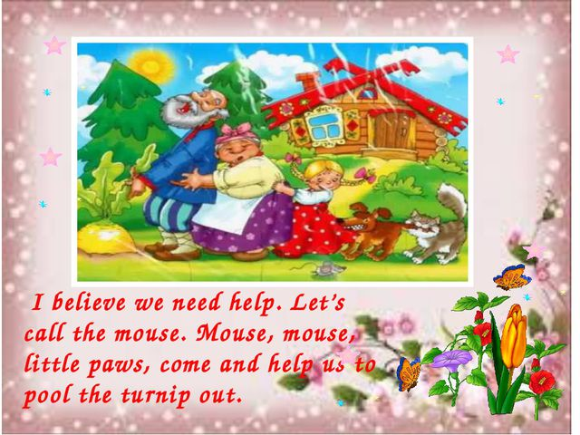 I believe we need help. Let's call the mouse. Mouse, mouse, little paws, com...
