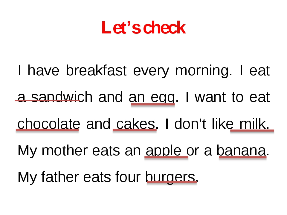 Let's check I have breakfast every morning. I eat a sandwich and an egg. I wa...