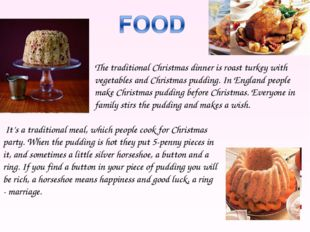 The traditional Christmas dinner is roast turkey with vegetables and Christma