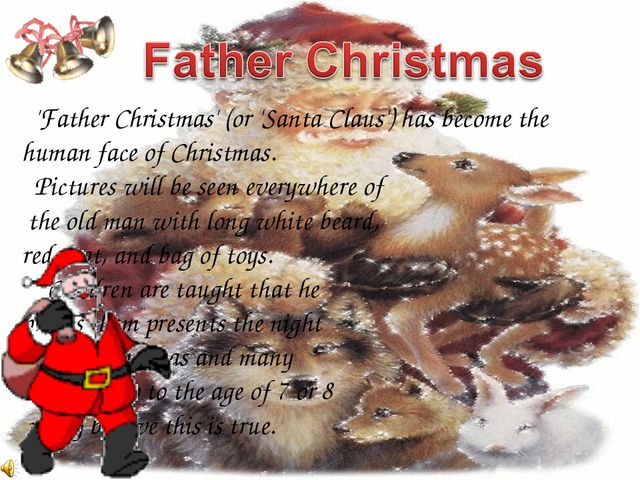 'Father Christmas' (or 'Santa Claus') has become the human face of Christmas...
