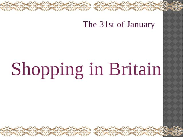 The 31st of January Shopping in Britain