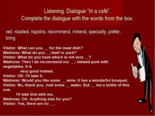 "Listening. Dialogue ""In a café"". Complete the dialogue with the words from th"